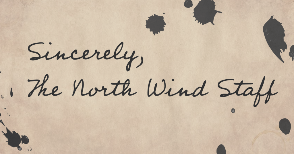 Sincerely%2C+the+North+Wind+Staff