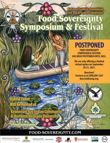 The Food Sovereignty Symposium in-person event was postponed this year due to COVID-19. The event will be rescheduled for May 2022. NMU student Reese Carter designed the promotional poster for the symposium this year.